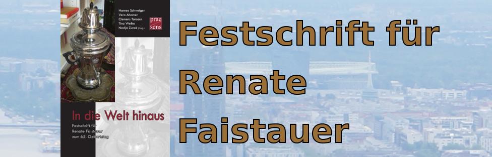 In die Welt hinaus. Festschrift für Renate Faistauer